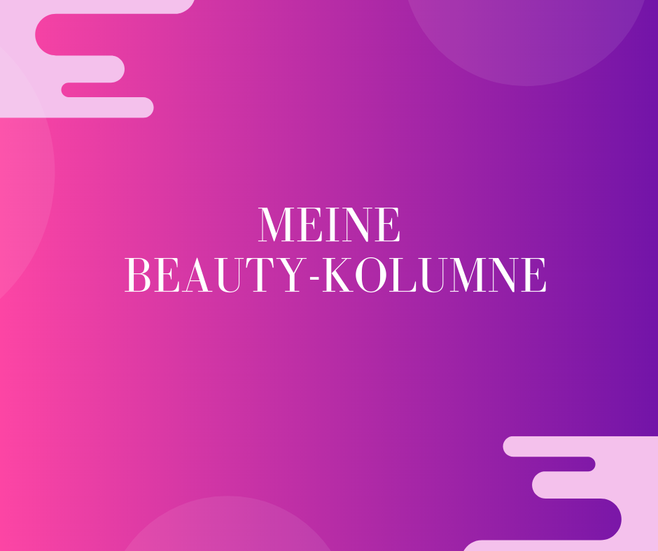 Beautykolumne Berlin  » Beauty-Rebellin